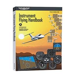 INSTRUMENT FLYING HANDBOOK ASA-8083-15B